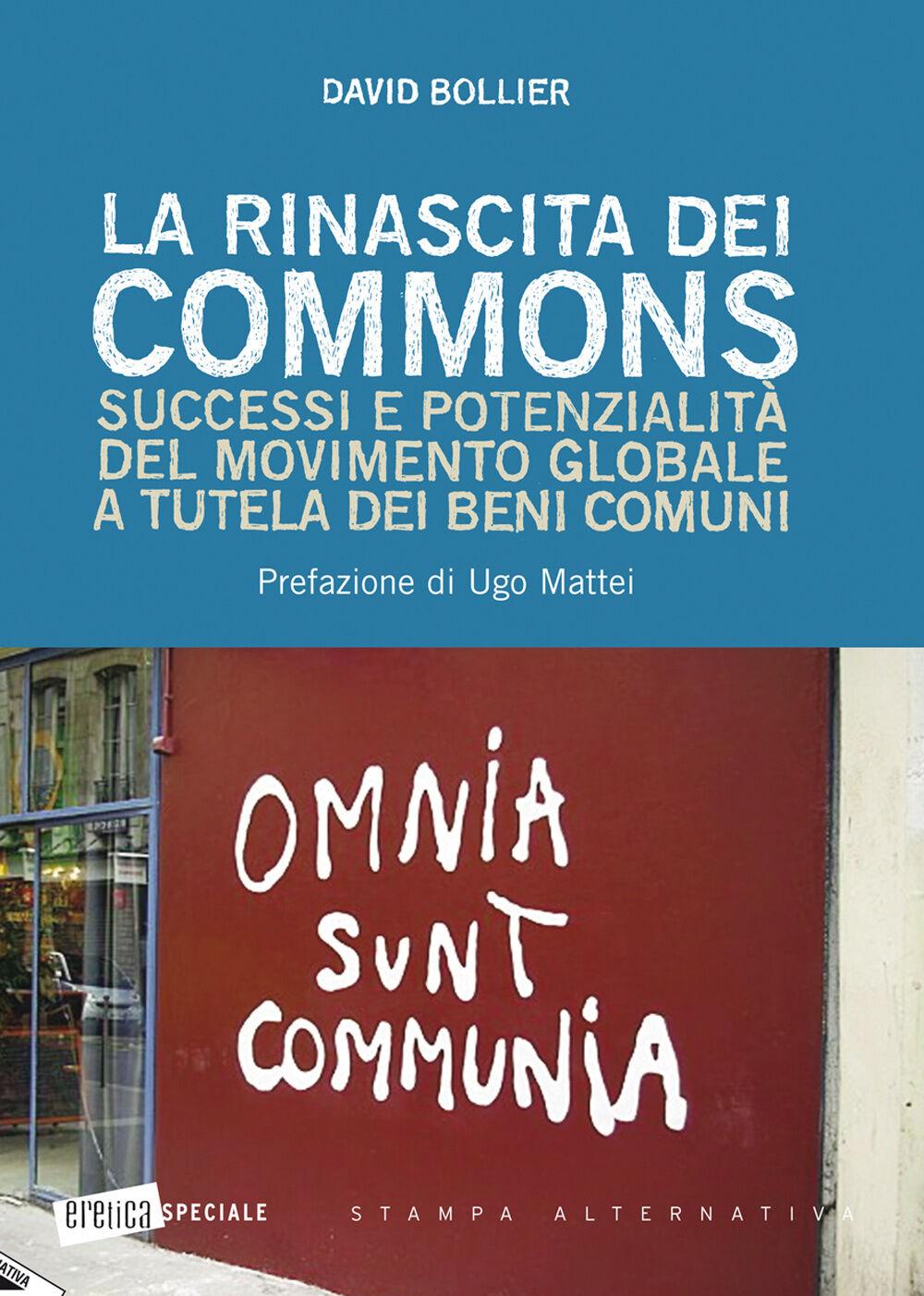 La rinascita dei Commons. Successi e potenzialità del movimento globale a tutela dei beni comuni