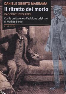 Il ritratto del morto. Racconti bizzarri.pdf