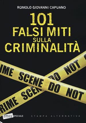 101 falsi miti sulla criminalità