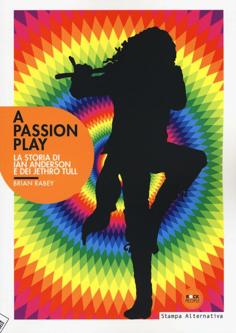 Passion play. La storia di Ian Anderson e dei Jethro Tull (A)