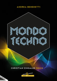 Mondo techno. Christian Zingales Remix.pdf