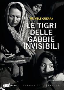 Le tigri delle gabbie invisibili - Michele Guerra - copertina