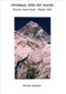 Himalaja: tetto del mondo. Khumbu haute route. Ottobre 2003