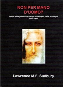Non per mano d'uomo? Breve indagine storica sugli acheropiti nelle immagini del Cristo