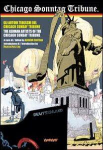 Chicago Sontag Tribune. Gli autori tedeschi del Chicago Tribune