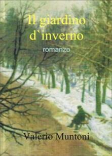 Il giardino d'inverno - Valerio Muntoni - copertina