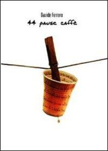 Quarantaquattro pause caffè