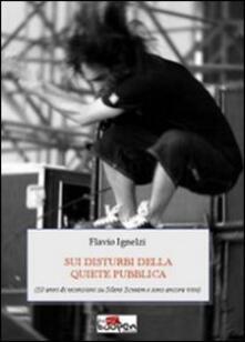 Sui disturbi della quiete pubblica - Flavio Ignelzi - copertina
