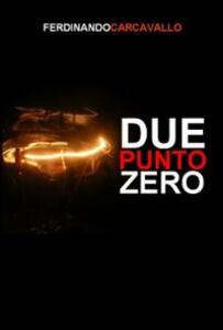 Due punto zero - Ferdinando Carcavallo - copertina