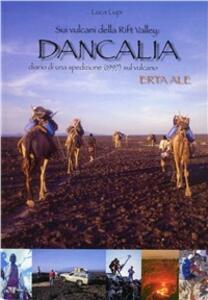 Sui vulcani della Rift Valley: Dancalia. Diario di una spedizione (1997) sul vulcano Erta Ale