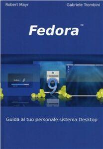 Foto Cover di Fedora 9, Libro di Robert Mayr,Gabriele Trombini, edito da Boopen