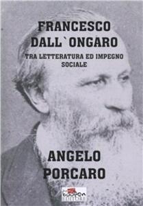 Francesco Dall'Ongaro tra letteratura ed impegno sociale