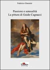 Passione e sensualita. La pittura di Guido Cagnacci