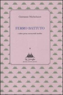 Writersfactory.it Ferro battuto e altre prose memoriali inedite Image
