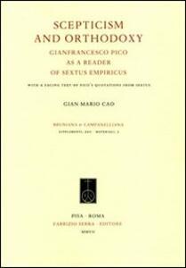 Scepticism and Orthodoxy. Gianfrancesco Pico as a reader of Sextus Empiricus. With a facing text of Pico's Quotations from Sextus