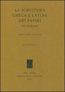 La scrittura greca e latina dei papiri. Una introduzione