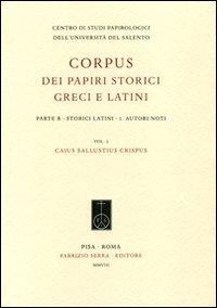 Image of Corpus dei papiri storici greci e latini. Parte B. Storici latini. Vol. 1: Autori noti. Caius Sallustius Crispus.