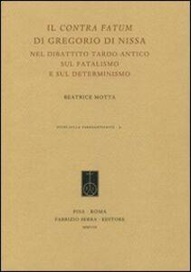 Il «Contra fatum» di Gregorio di Nissa nel dibattito tardo-antico sul fatalismo e sul determinismo