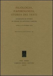 Filologia, papirologia, storia dei testi. Giornate di studio in onore di Antonio Carlini (Udine, 9-10 dicembre 2005)