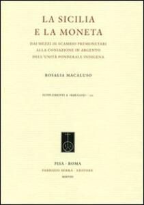 La Sicilia e la moneta. Dai mezzi di scambio premonetari alla coniazione in argento dell'unità ponderale indigena