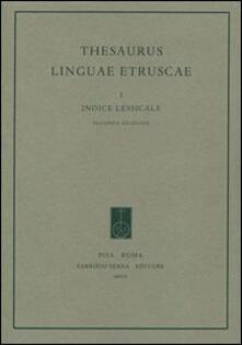 Writersfactory.it Thesaurus linguae etruscae. Vol. 1: Indice lessicale. Image