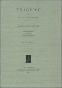 Tragedie. Testo latino a fronte. Vol. 2: Edipo. Agamennone. Tieste.