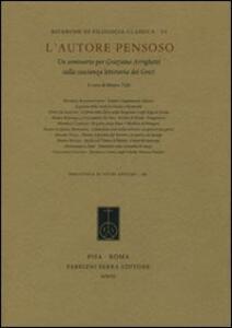 L' autore pensoso. Un seminario per Graziano Arrighetti sulla coscienza letteraria dei greci