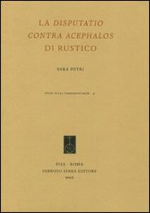 La «Disputatio contra Acephalos» di Rustico