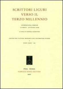 Scrittori liguri verso il terzo millennio. International Seminar (La Spezia, 18 giugno 2009)