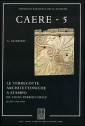 Caere. Vol. 5: Le terrecotte architettoniche a stampo da vigna parrochiale.