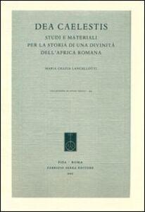 Dea Caelestis. Studi e materiali per la storia di una divinità dell'Africa romana
