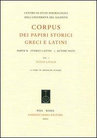 Image of Corpus dei papiri storici greci e latini. Parte B. Storici latini. Vol. 1: Autori noti. Titus Livius.