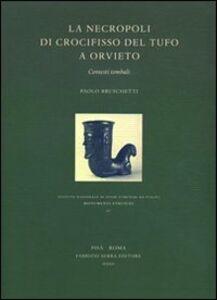 La necropoli di Crocifisso del Tufo a Orvieto. Contesti tombali