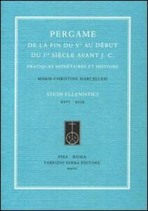 Pergame de la fin du Ve au début du Ier siècle avant J.-C. Pratiques monétaires et histoire