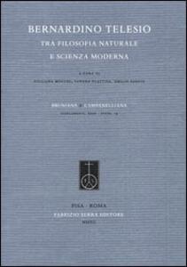Bernardino Telesio tra filosofia naturale e scienza moderna