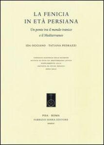 La Fenicia in età persiana. Un ponte tra il mondo iranico e il Mediterraneo