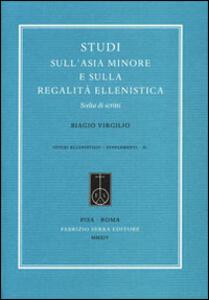 Studi sull'Asia Minore e sulla regalità ellenistica. Scelta di scritti