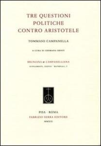 Tre questioni politiche contro Aristotele. Testo latino a fronte