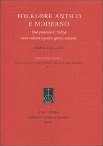 Folklore antico e moderno. Una proposta di ricerca sulla cultura popolare greca e romana