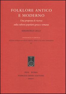 Folklore antico e moderno. Una proposta di ricerca sulla cultura popolare greca e romana - Emanuele Lelli - copertina