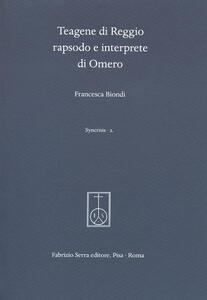 Teagene di Reggio rapsodo e interprete di Omero