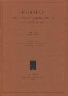 Hermae. Scholars and scholarship in papyrology 4. Ediz. italiana, inglese e francese.pdf