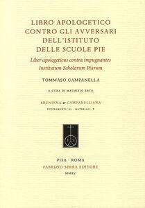 Libro apologetico contro gli avversari dell'Istituto delle Scuole Pie-Liber apologeticus contra impugnantes Institutum Scholarum Piarum