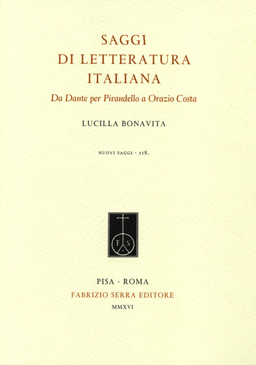 Saggi di letteratura italiana. Da Dante per Pirandello a Orazio Costa