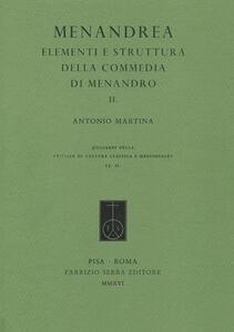 Menandrea. Elementi e strutture della commedia di Menandro. Vol. 2