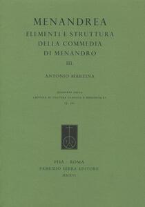 Menandrea. Elementi e strutture della commedia di Menandro. Vol. 3