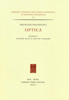 Francisci Maurolyci Optica. Ediz. italiana e inglese