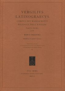 Vergilius Latinograecus. Corpus dei manoscritti bilingui dell'Eneide. Ediz. critica. Vol. 1: Parte prima (1-8).
