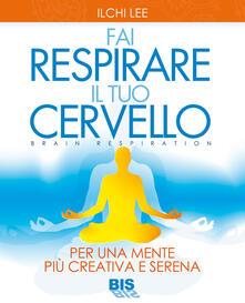 Fondazionesergioperlamusica.it Fai respirare il tuo cervello. Per una mente più creativa e serena Image