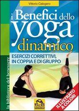 Libro I benefici dello yoga dinamico Vittorio Calogero